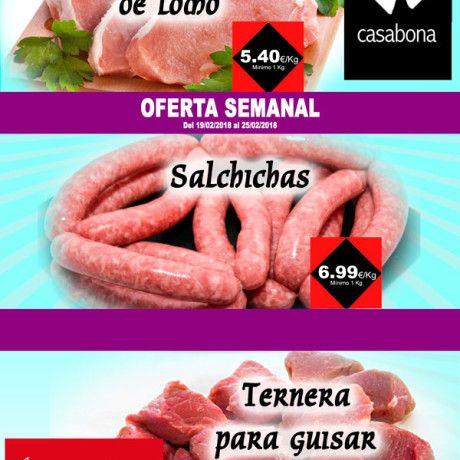 Carnicería Hermanos Casabona - Longaniza de Fuentes - Oferta - Cinta de lomo, Salchichas y Ternera para guisar - semana 08.2018
